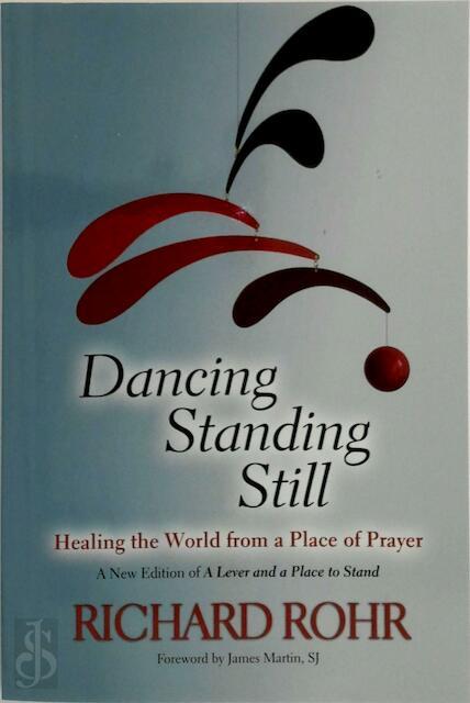 Dancing Standing Still - Richard Rohr