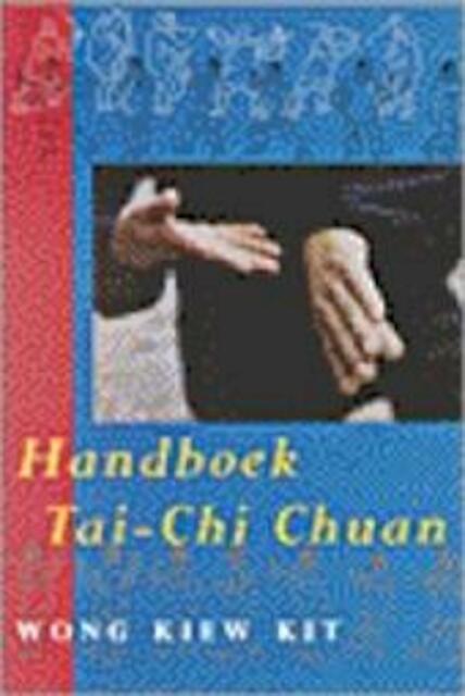 Handboek Tai Chi Chuan - Kiew Kit Wong