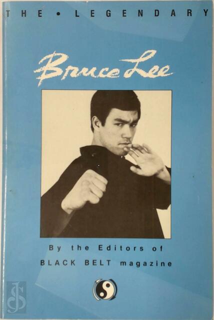 The Legendary Bruce Lee - Black Belt Magazine