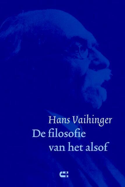 De filosofie van het alsof - Hans Vaihinger