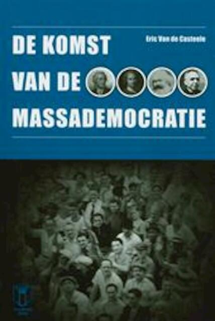 De komst van de massademocratie - Eric Van De Casteele