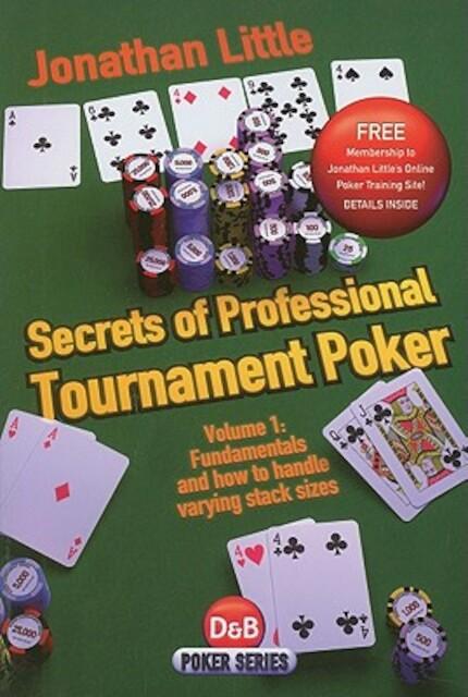 Secrets of Professional Tournament Poker - Jonathan Little