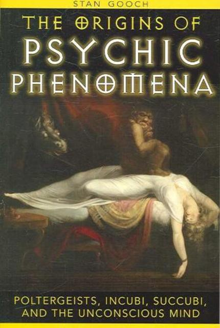 The Origins of Psychic Phenomena - Stan Gooch