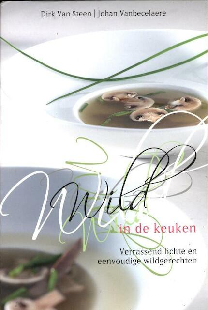 Wild in de keuken - Dirk van Steen