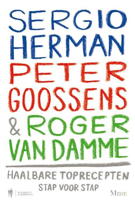 Sergio Herman, Peter Goossens en ROger van Damme -