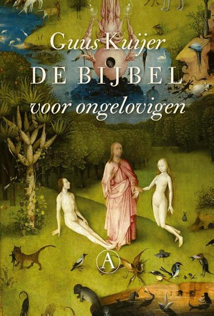De bijbel voor ongelovigen - Guus Kuijer