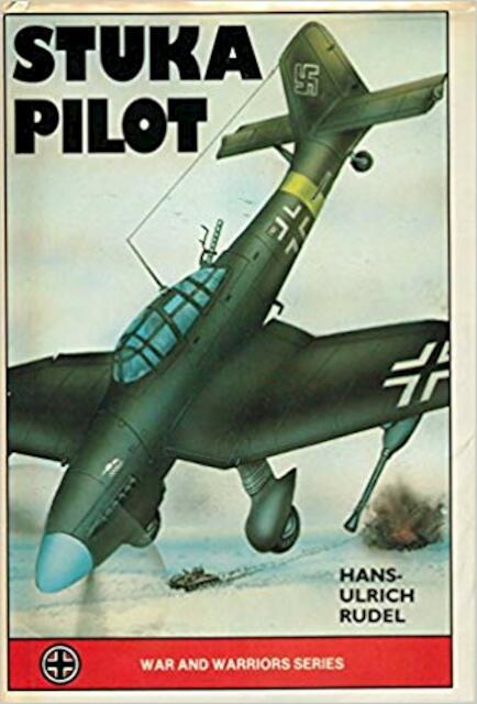 Stuka Pilot - Hans Ulrich Rudel