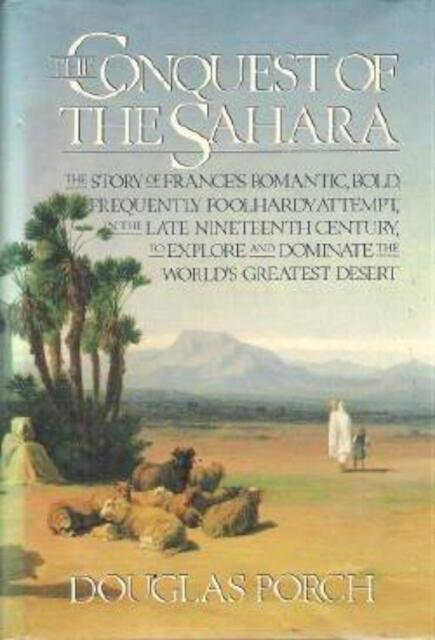 The Conquest of the Sahara - Douglas Porch