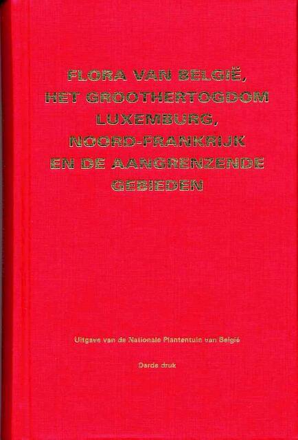Flora van België, het Groothertogdom Luxemburg, Noord-Frankrijk en de aangrenzende gebieden - Jacques Lambinon