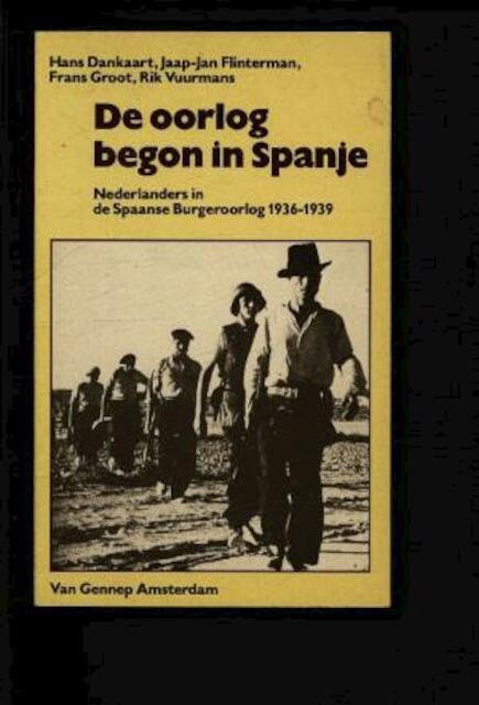 De oorlog begon in Spanje - Hans Dankaart, Jaap-Jan Flinterman