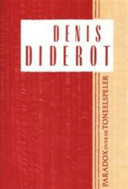 Paradox over de toneelspeler - Denis Diderot, Gemma Pappot, Wiebe Hogendoorn, Liliana Alexandrescu