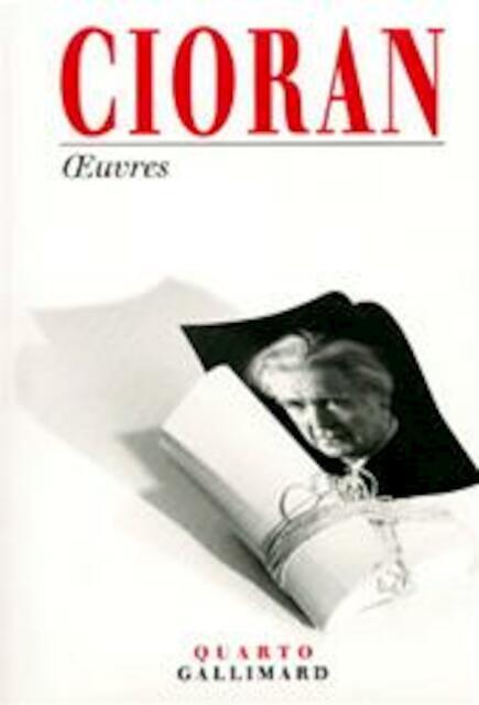 Oeuvres - Emile M. Cioran