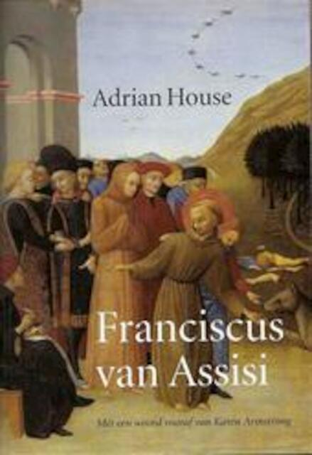 Citaten Franciscus Van Assisi : Franciscus van assisi adrian house isbn