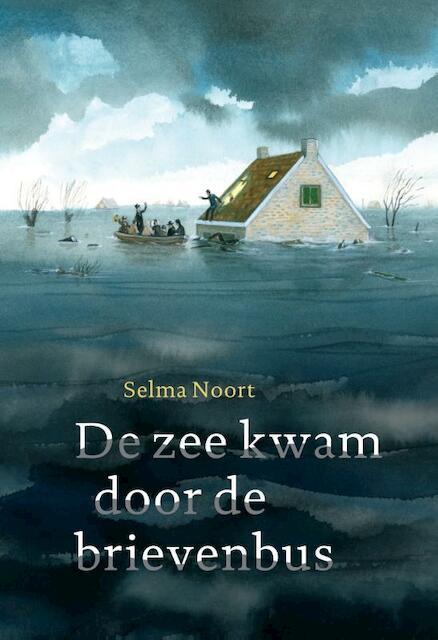 De zee kwam door de brievenbus - Selma Noort
