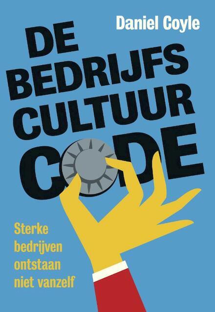De bedrijfscultuur-code - Daniel Coyle