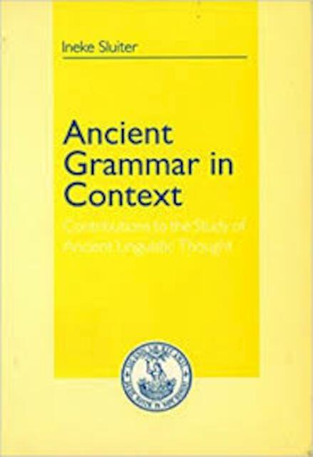 Ancient grammar in context - I. Sluiter