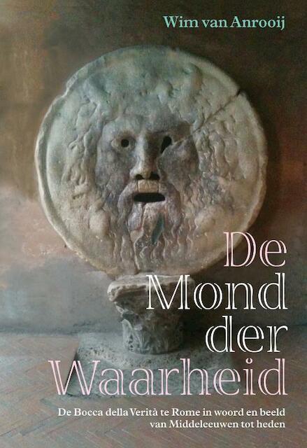 De mond der waarheid - Wim van Anrooij