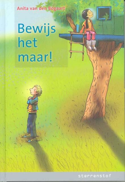 Bewijs het maar! - Anita van den Bogaart