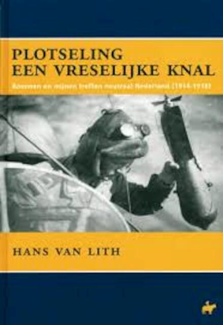 Plotseling een vreselijke knal - Hans van Lith