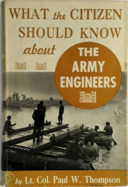 What the citizen should know about the army engineers - Paul Williams Thompson