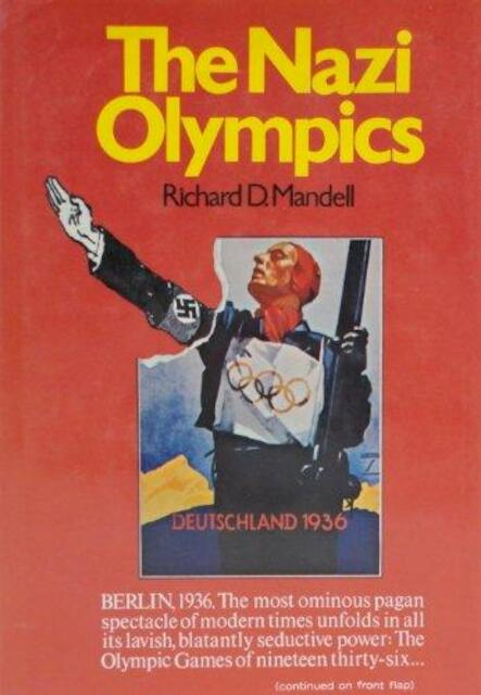 The Nazi Olympics - Richard D. Mandell