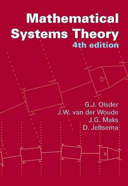 Mathematical systems theory - Geert Jan Olsder, J.W. van der Woude, J.G. Maks, D. Jeltsema