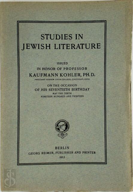 Studies in Jewish Literature - Kaufmann Kohler, David Philipson, David Neumark, Julian Morgenstern