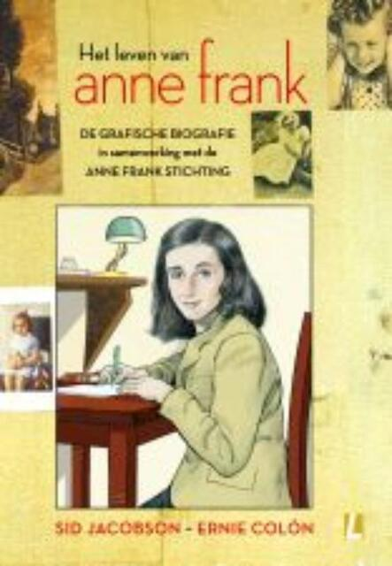 Het leven van Anne Frank De grafische biografie ( - S. Jacobson, Sid Jacobson, E. Colón, Ernie Colon