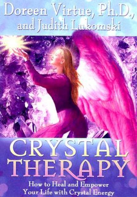 Crystal Therapy - Doreen Virtue, Judith Lukomski