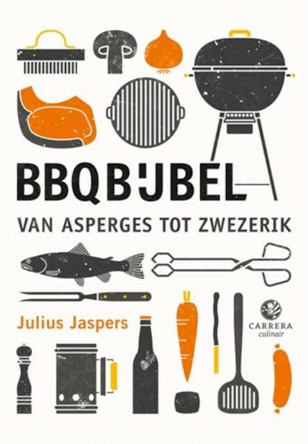 BBQ Bijbel van asperges tot zwezerik - Julius Jaspers