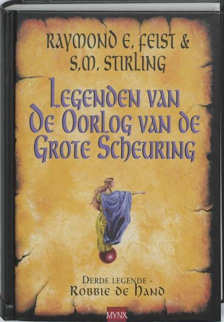 Legenden van de Oorlog van de Grote Scheuring / 3 Robbie de Hand - Raymond E Feist, S.M. Stirling