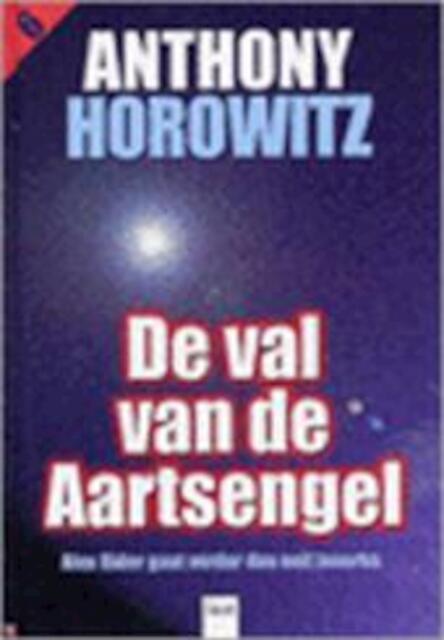 Alex Rider / 6 De val van de aartsengel - A. Horowitz