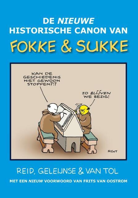 De nieuwe historische canon van Fokke & Sukke - John Reid, Bastiaan Geleijnse, Jean-Marc van Tol