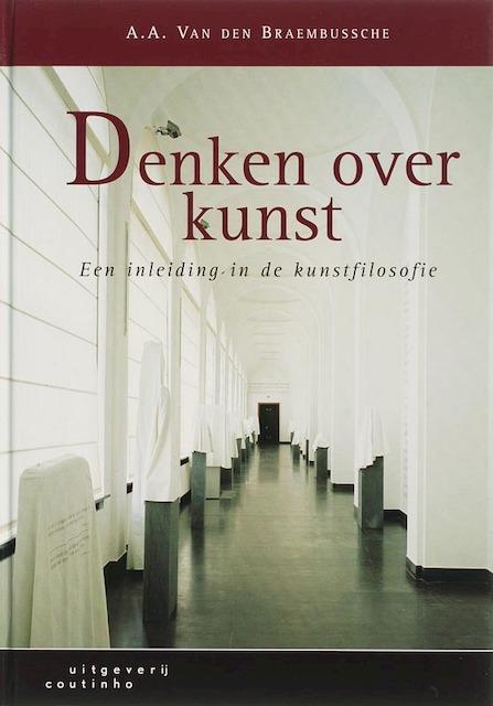 Denken over kunst - A.A. Van den Braembussche