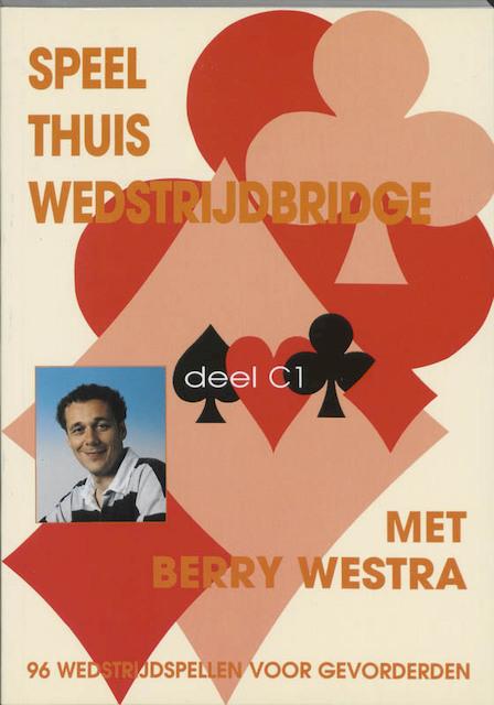 Speel thuis wedstrijdbridge C1 - B. Westra, Berry Westra