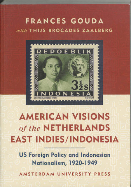 American vision of the Netherlands East Indies / Indonesia - Frances Gouda, Thijs Brocades Zaalberg