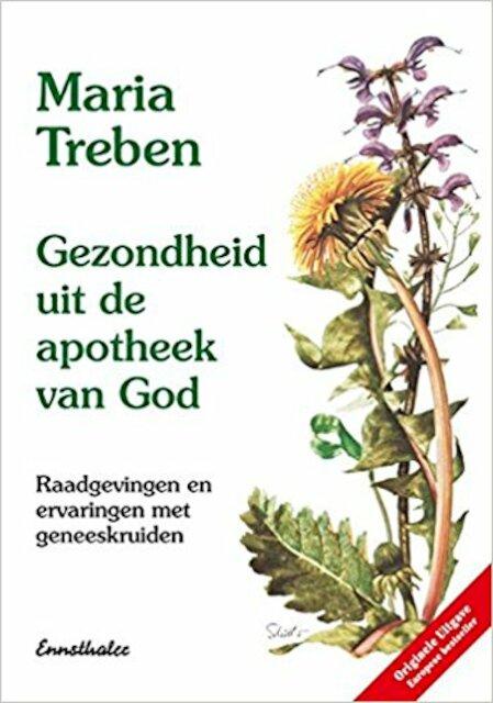 Gezondheid uit de apotheek van god - Maria Treben