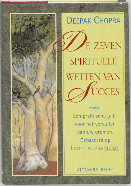 De zeven spirituele wetten van succes - Deepak Chopra
