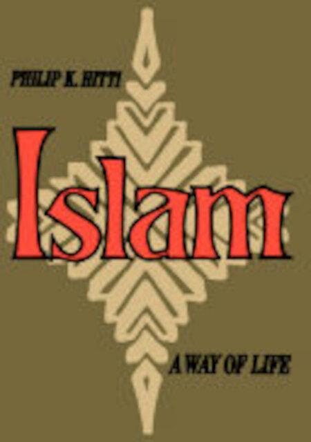 Islam - Philip Khuri Hitti