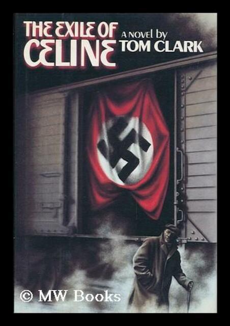 The Exile of Céline - Tom Clark