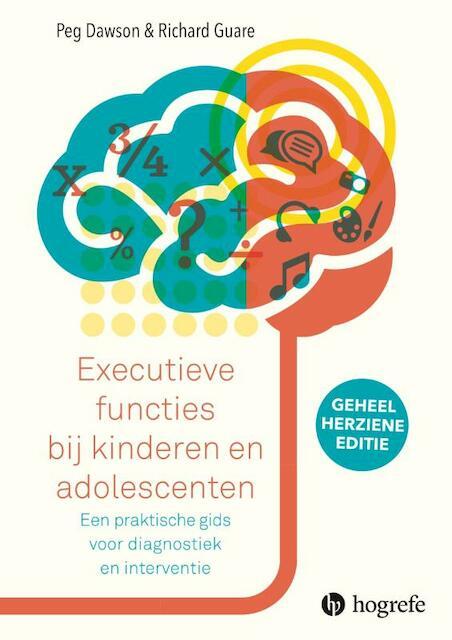 Executieve functies bij kinderen en adolescenten - Peg Dawson, Richard Guare