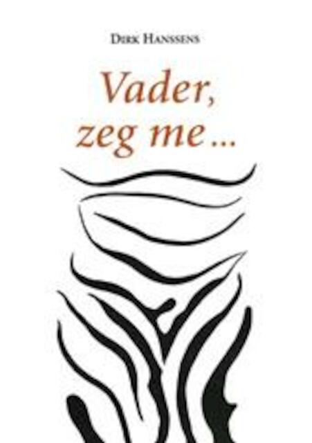 Vader, zeg me... - Dirk Hanssens, Maurits Pinnoy