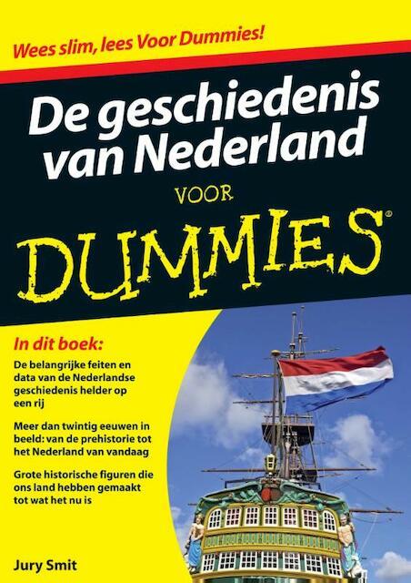 De geschiedenis van Nederland voor Dummies - Jury Smit