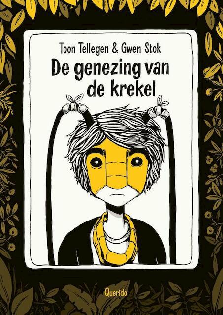 De genezing van de krekel - Toon Tellegen, Gwen Stok
