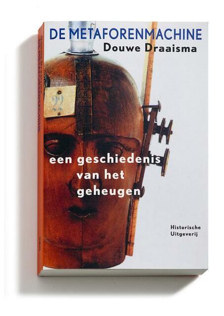 De metaforenmachine - Douwe Draaisma, D. Draaisma