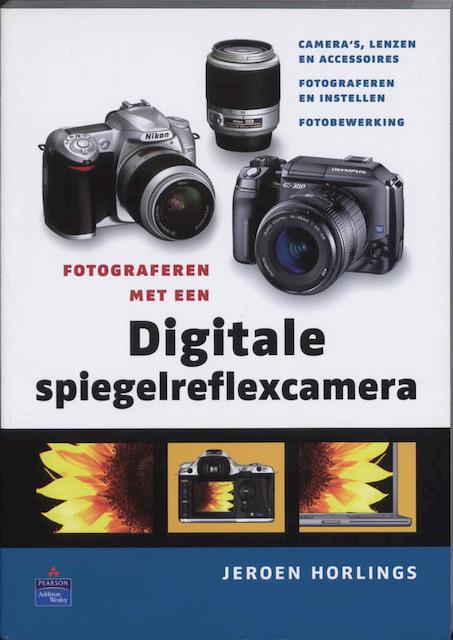 Fotograferen met een digitale spiegelreflexcamera - J. Horlings