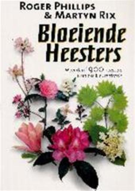 Bloeiende Heesters - Roger. Phillips, Martyn. Rix