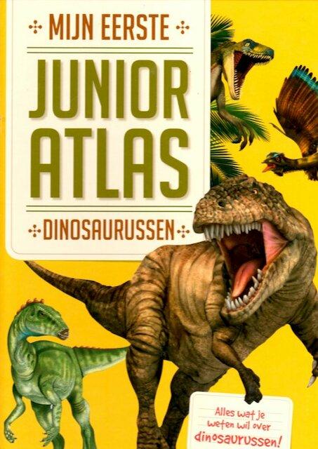 Mijn Eerste Junior Atlas : Dinosaurussen -