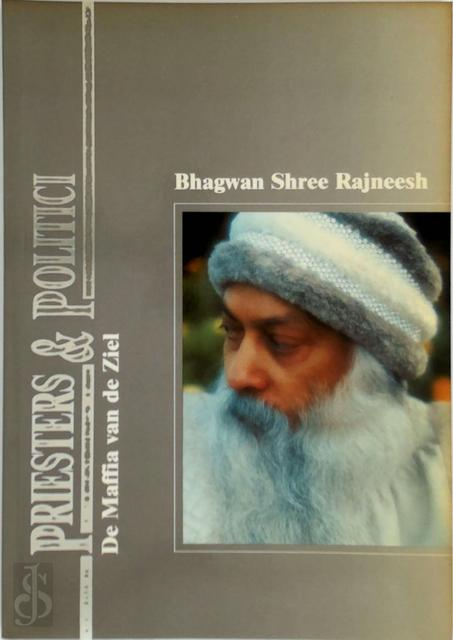 Priesters & politici - Rajneesh Bhagwan Shree, Anupan Ma Deva, Rajneeshdham