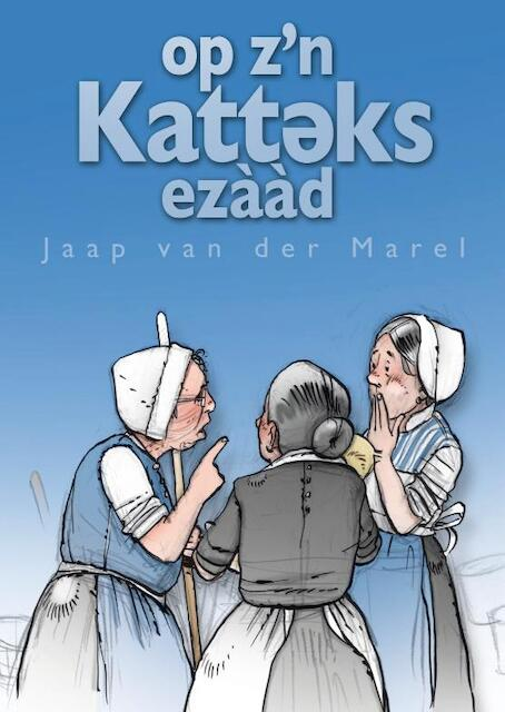 Op z'n Katteks ezaad - Jaap van der Marel